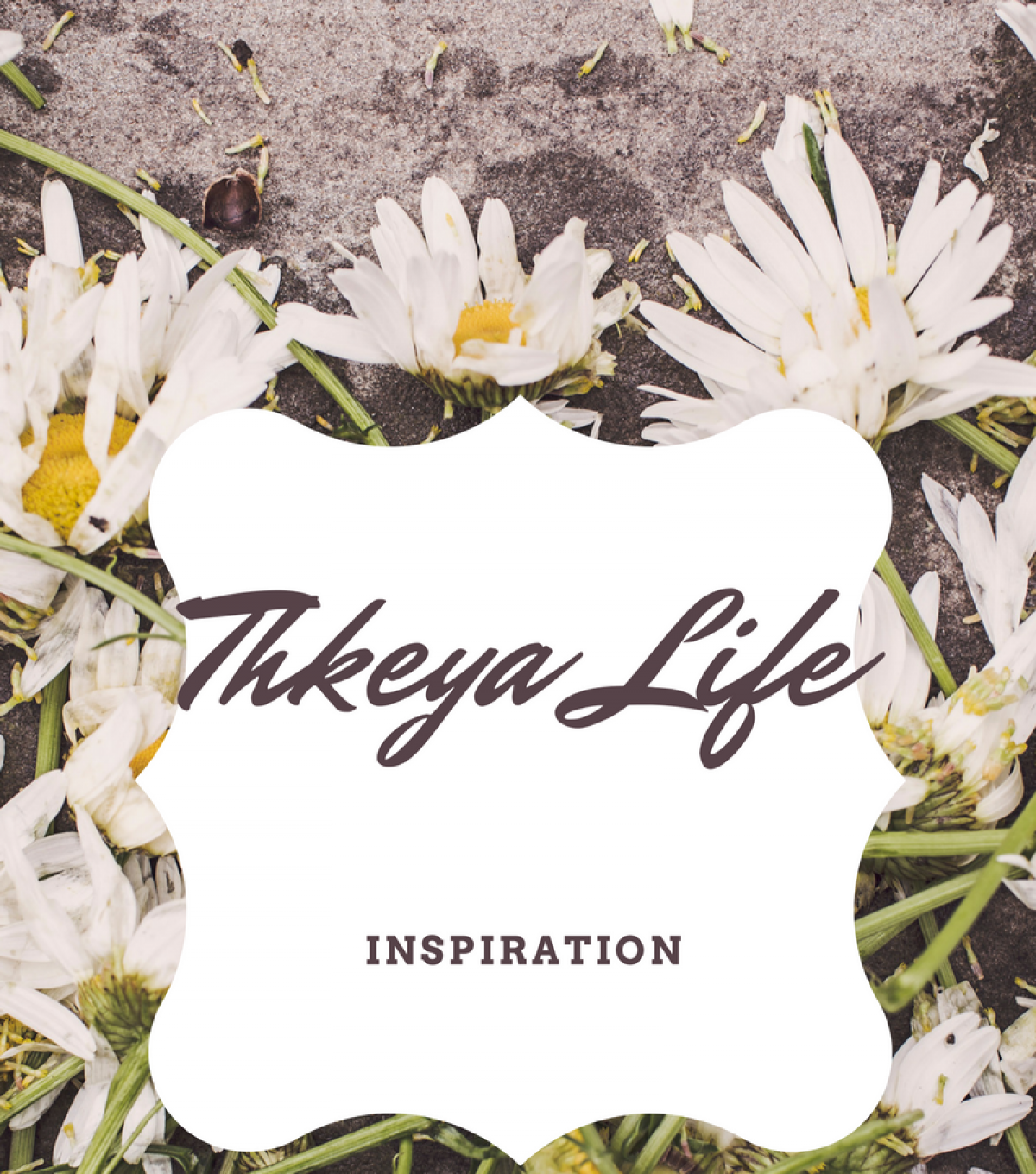 Thkeya's Reflections on Life